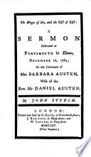 The Wages of Sin  and the Gift of Life  a Sermon Delivered at Portsmouth in Hants  December 12  1764  at the Interment of Mrs Barbara Austen  Etc