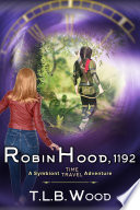 Robin Hood  1192  The Symbiont Time Travel Adventures Series  Book 7