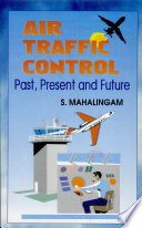 Air Traffic Control  : Past, Present and Future
