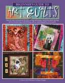 Beginner s Guide to Art Quilts