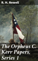 The Orpheus C  Kerr Papers  Series 1