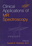 Clinical Applications of Magnetic Resonance Spectroscopy
