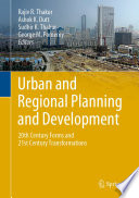 """Urban and Regional Planning and Development: 20th Century Forms and 21st Century Transformations"" by Rajiv R. Thakur, Ashok K. Dutt, Sudhir K. Thakur, George M. Pomeroy"