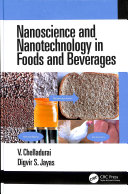 Nanoscience and Nanotechnology in Foods and Beverages Book