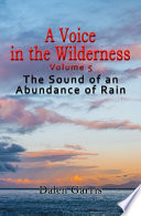A Voice in the Wilderness - the Sound of an Abundance of Rain