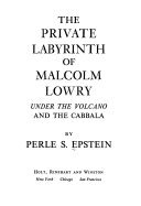 The Private Labyrinth of Malcolm Lowry