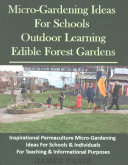 Micro-gardening Ideas for Schools, Outdoor Learning & Edible Forest Gardens