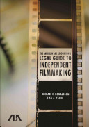 The American Bar Association's Legal Guide to Independent Filmmaking