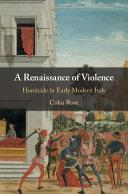 A Renaissance of Violence