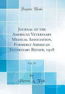 Journal Of The American Veterinary Medical Association Formerly American Veterinary Review 1918 Vol 53 Classic Reprint