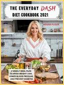 The Everyday DASH Diet Cookbook 2021