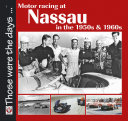 Motor Racing at Nassau in the 1950s & 1960s