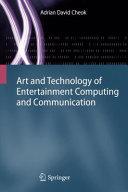 Art and Technology of Entertainment Computing and Communication Pdf/ePub eBook