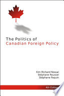 The Politics Of Canadian Foreign Policy Fourth Edition