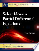 Select Ideas in Partial Differential Equations