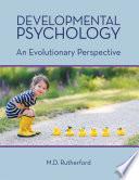 Developmental Psychology  An Evolutionary Perspective
