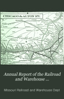 Annual Report of the Railroad and Warehouse Commissioners of the State of Missouri for the Year Ending ...