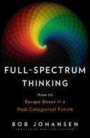Full Spectrum Thinking