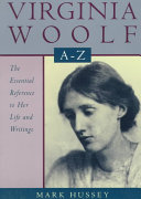 Virginia Woolf A to Z: A Comprehensive Reference for ...