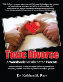 Toxic Divorce: A Workbook for Alienated Parents ebook
