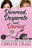 Divorced, Desperate and Daring