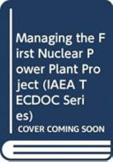 Managing the First Nuclear Power Plant Project