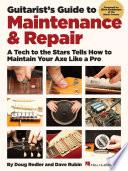Guitarist's Guide to Maintenance & Repair