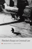 George Fletcher's Essays on Criminal Law