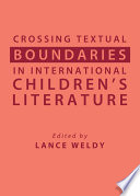Crossing Textual Boundaries in International Children   s Literature