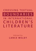 Crossing Textual Boundaries in International Children's Literature