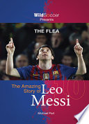 The Flea   the Amazing Story of Leo Messi Book PDF