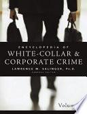 Encyclopedia Of White Collar Corporate Crime