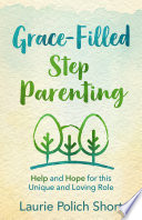Grace Filled Stepparenting