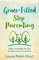 Grace Filled Stepparenting