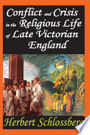 Conflict and Crisis in the Religious Life of Late Victorian England