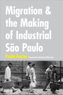 Migration and the Making of Industrial S  o Paulo