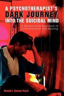 A Psychotherapist s Dark Journey Into the Suicidal Mind