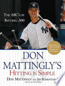 Don Mattingly S Hitting Is Simple Book