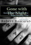 Gone With The Night  The Rape Slaying Trial