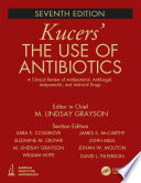 """""""Kucers' The Use of Antibiotics: A Clinical Review of Antibacterial, Antifungal, Antiparasitic, and Antiviral Drugs, Seventh Edition Three Volume Set"""" by M. Lindsay Grayson, Sara E. Cosgrove, Suzanne Crowe, William Hope, James S. McCarthy, John Mills, Johan W. Mouton, David L. Paterson"""