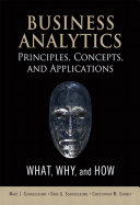 Business Analytics Principles, Concepts, and Applications: What, ...