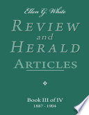 Ellen G White Review And Herald Articles Book Iii Of Iv