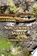 Non-venomous Snakes: Slithering Reptiles