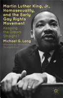 Martin Luther King Jr., Homosexuality, and the Early Gay Rights Movement
