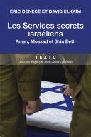 Les services secrets israéliens, Aman, Mossad et Shin Beth ebook