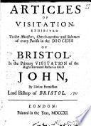 Articles of Visitation exhibited to the Ministers  Church wardens and Side men of every parish in the Diocess of Bristol in the primary visitation of     John     Lord Bishop of Bristol