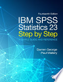 IBM SPSS Statistics 23 Step by Step  : A Simple Guide and Reference