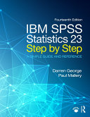 IBM SPSS Statistics 23 Step by Step