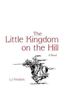 The Little Kingdom on the Hill