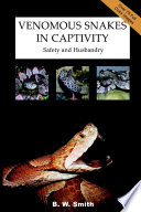 Venomous Snakes In Captivity Safety And Husbandry Book PDF